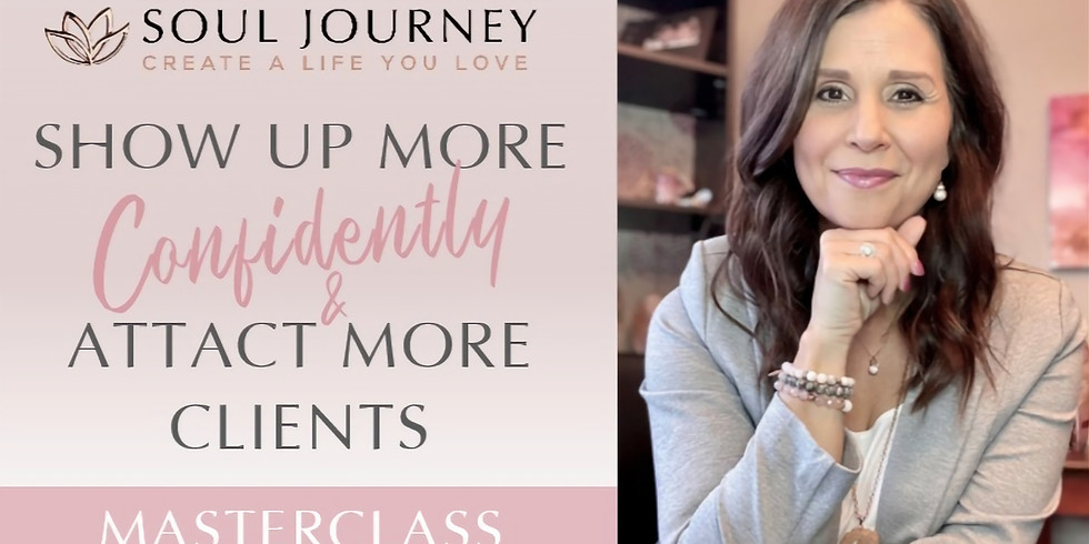 Show Up More Confidently & Attract More Clients Masterclass