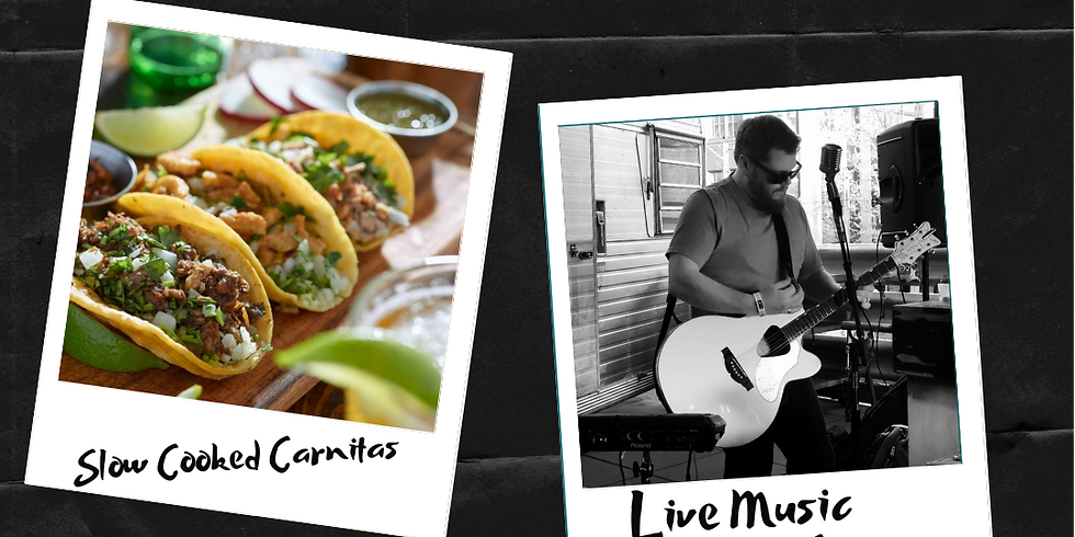 Live Music and Slow Cooked Carnitas Tacos