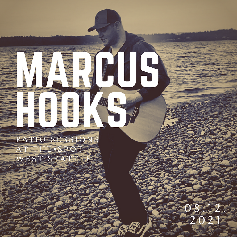 """""""Marcus Hooks"""" Plays Patio Sessions at The Spot West Seattle"""