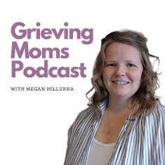 Grieving Moms Podcast .jpeg