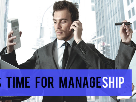 Why people need to stop giving managers such a bad rap. It's time for Manageship!