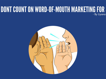 Why I don't count on Word-of-Mouth Marketing for Sales