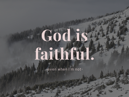 Trusting that God Is Faithful (Even When I'm Not)