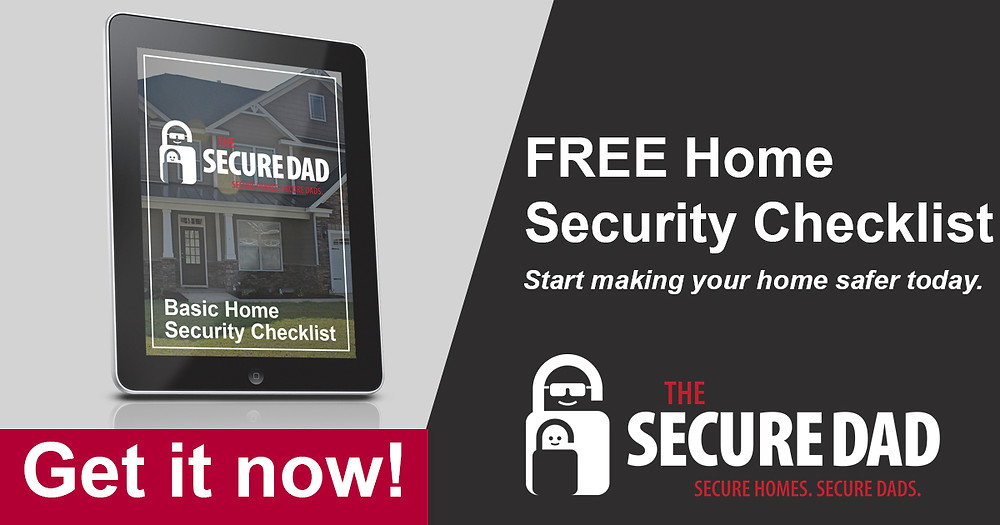 Free Home Security Checklist | The Secure Dad | Family Protection