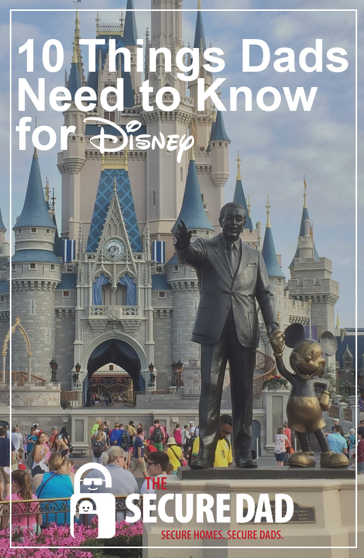 10 Things Dads Need to Know for Disney | The Secure Dad | Secure Dad