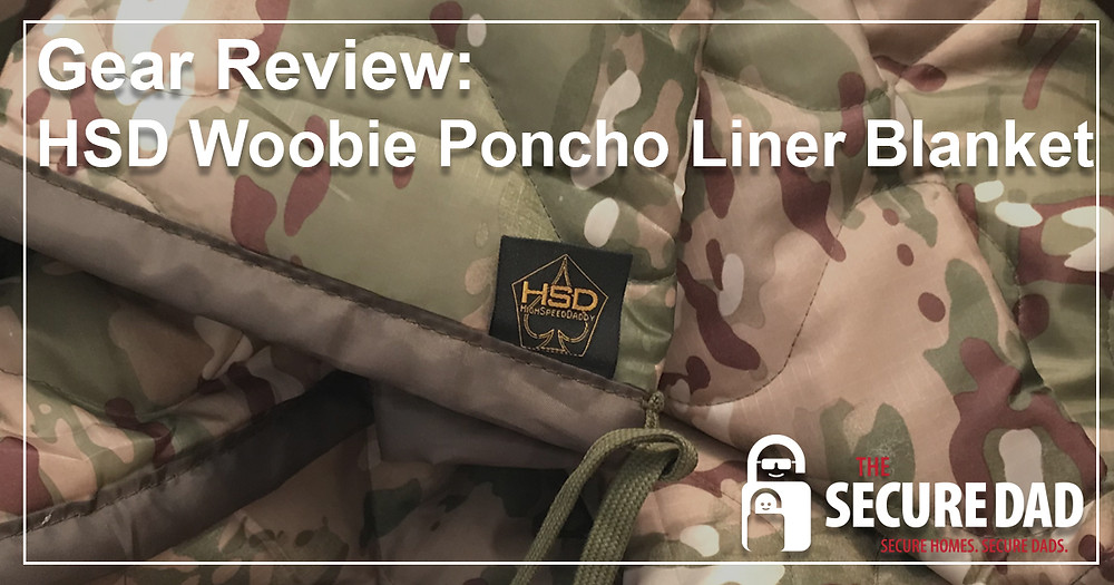 High Speed Daddy Woobie Poncho Liner Blanket Review | The Secure Dad