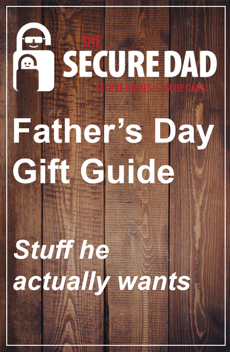 The Secure Dad Father's Day Gift Guide | Secure Dad