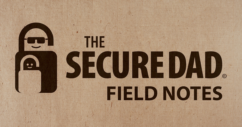 The Secure Dad Field Notes Email