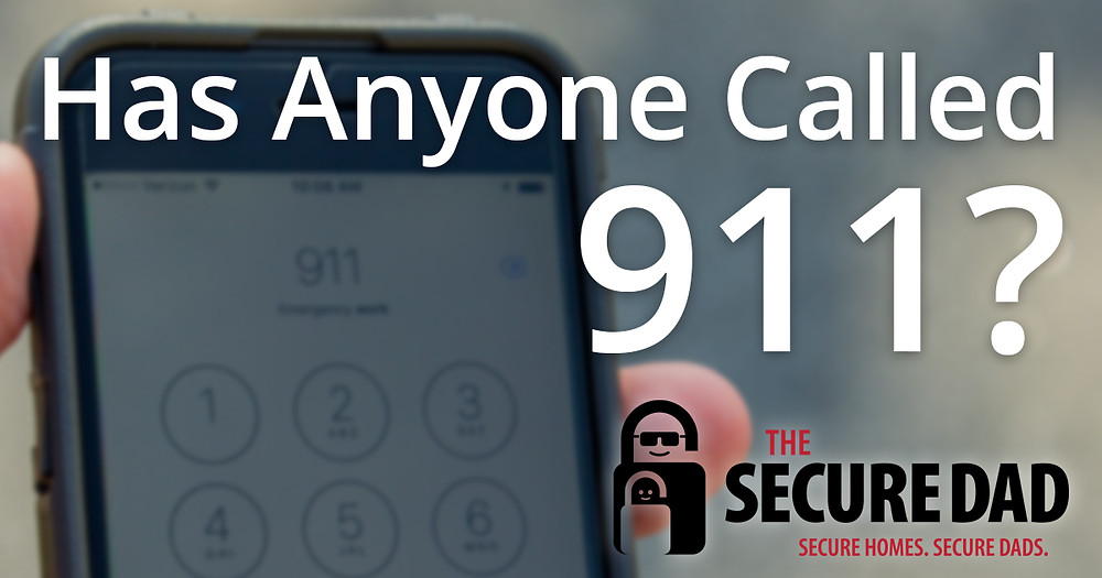 Has Anyone Called 911? | The Secure Dad