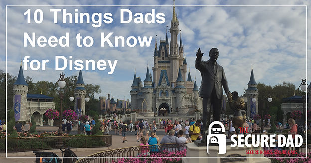 10 Things Dads Need to Know for Disney