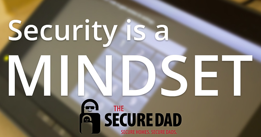 Security is a Mindset | The Secure Dad