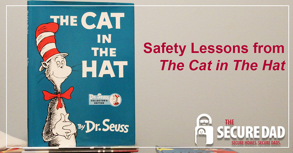 Safety Lessons from The Cat in the Hat | The Secure Dad