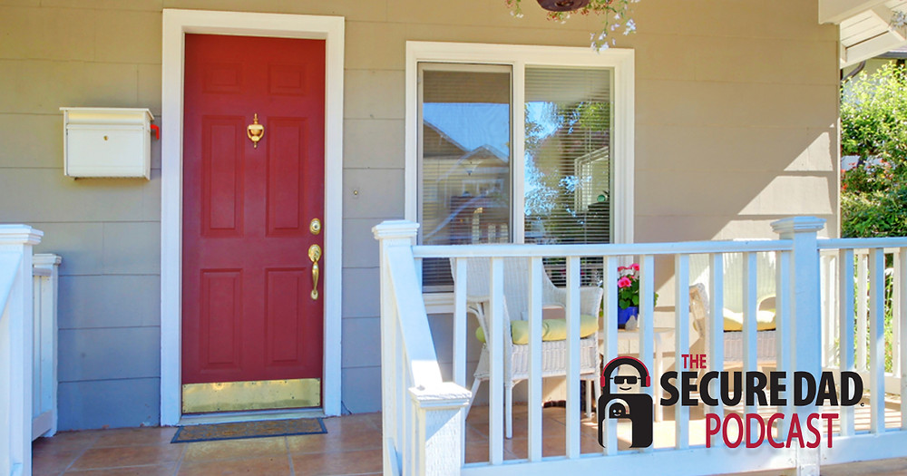 How to secure your front door | The Secure Dad Podcast