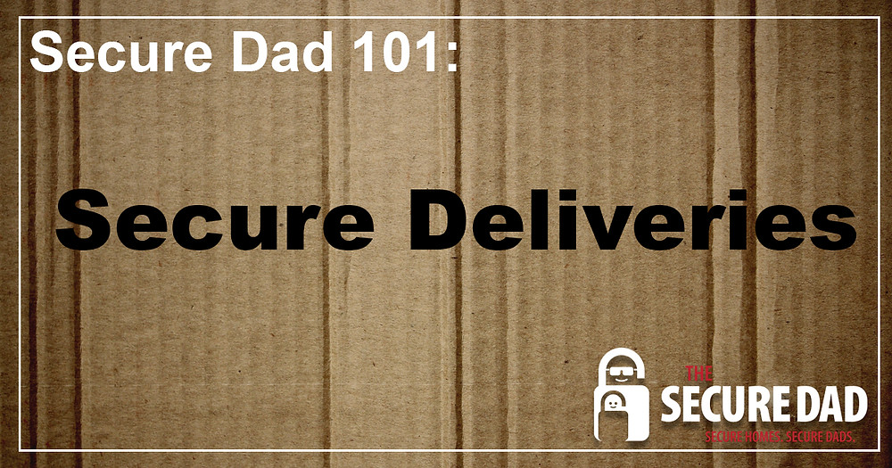 How to keep your packages from being stolen | The Secure Dad