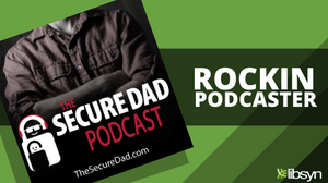 Rocking Podcaster The Secure Dad