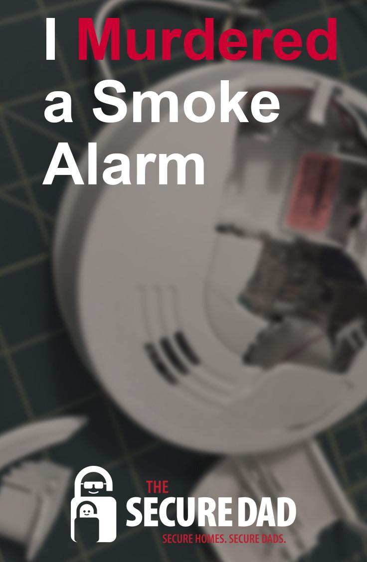 Broken Smoke Alarm | The Secure Dad | Secure Dad | I Murdered a Smoke Alarm