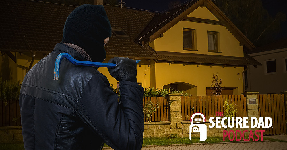 Home Security Risks | The Secure Dad Podcast