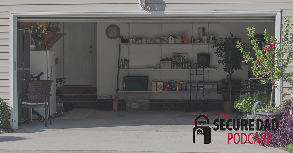 Securing Your Garage | The Secure Dad Podcast