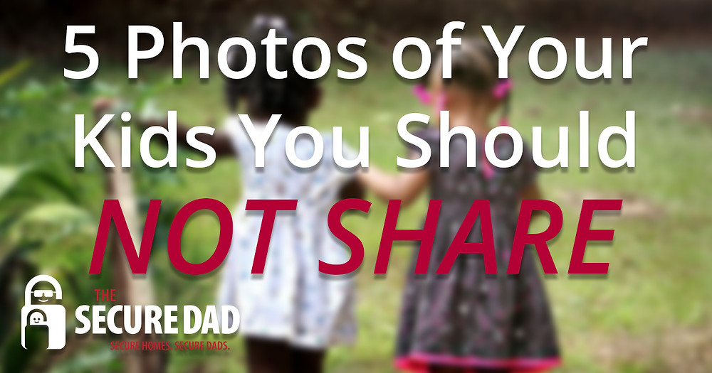 5 Photos of your kids you should not share | The Secure Dad