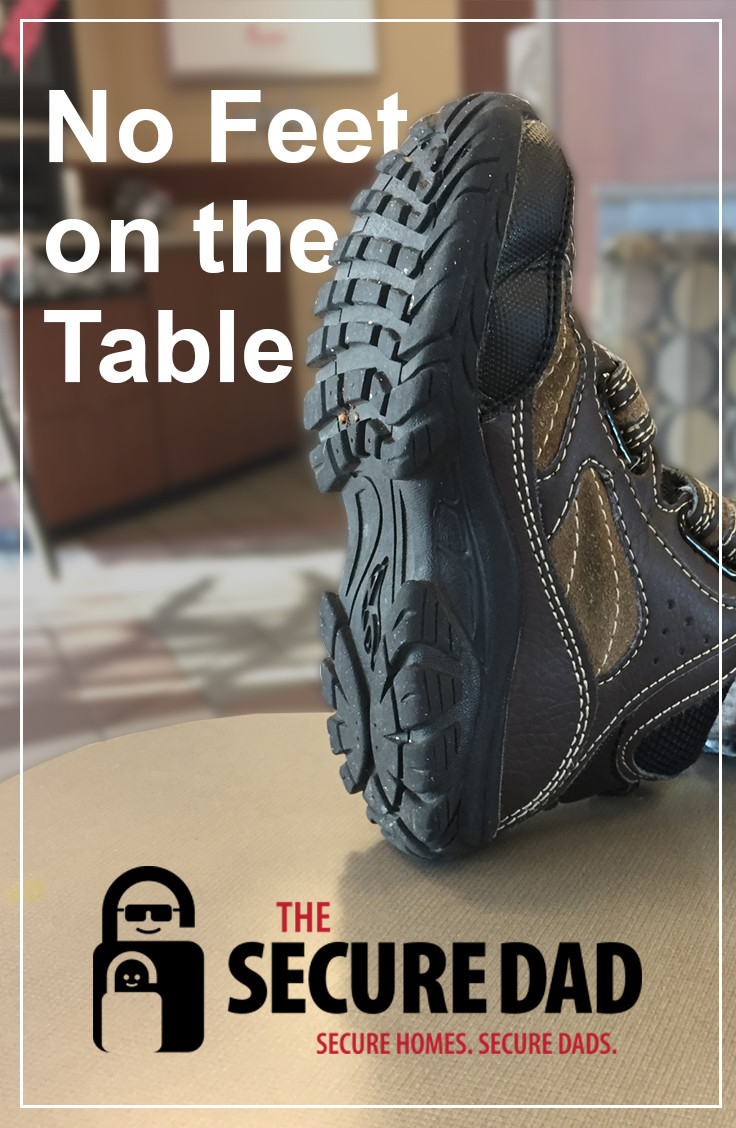 No Feet on the Table | The Secure Dad | Secure Dad