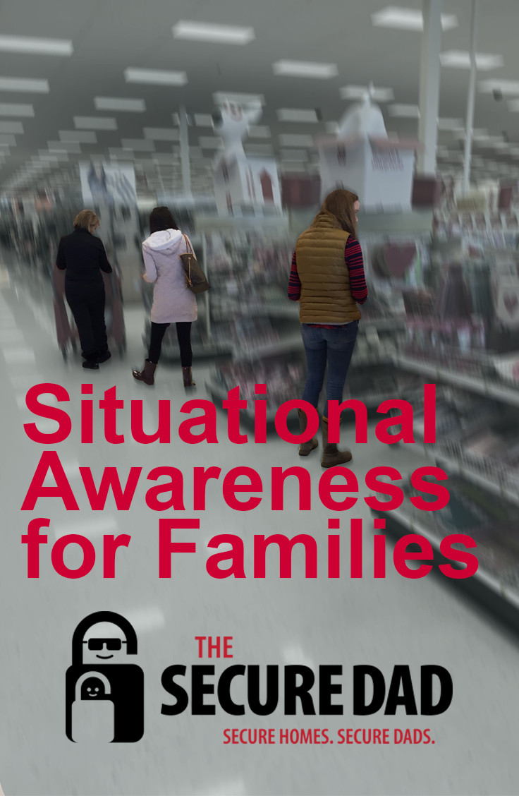 Shopping | The Secure Dad | Situational Awareness | Secure Dad | Family Security