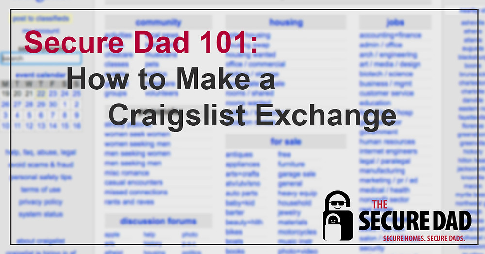 How to Make a Craigslist Exchange | Internet Purchase Exchange | The Secure Dad | Secure Dad