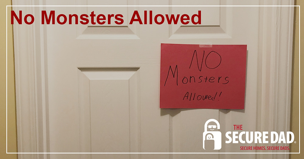 No Monsters Allowed | The Secure Dad