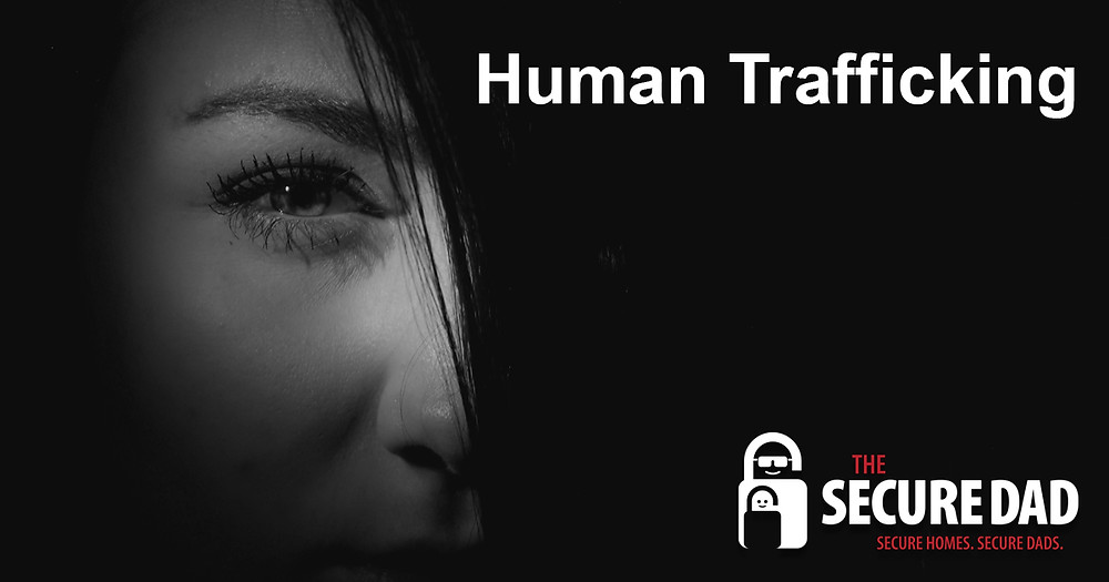 Human Trafficking | The Secure Dad