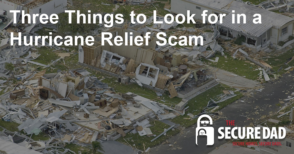 Hurricane Relief Scam | The Secure Dad | Disaster Relief