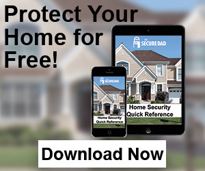 Home Security Quick Reference The Secure Dad
