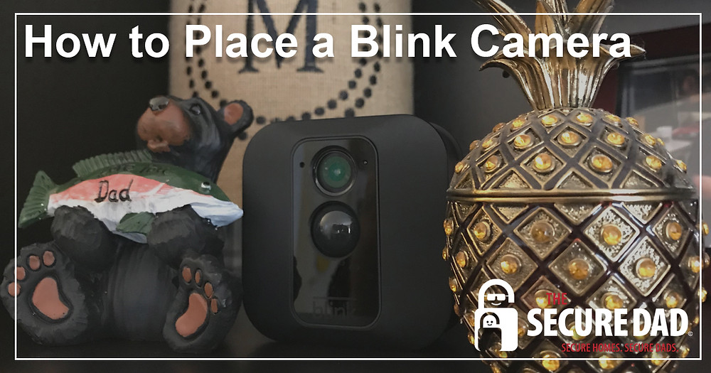 How to place a blink camera | The Secure Dad
