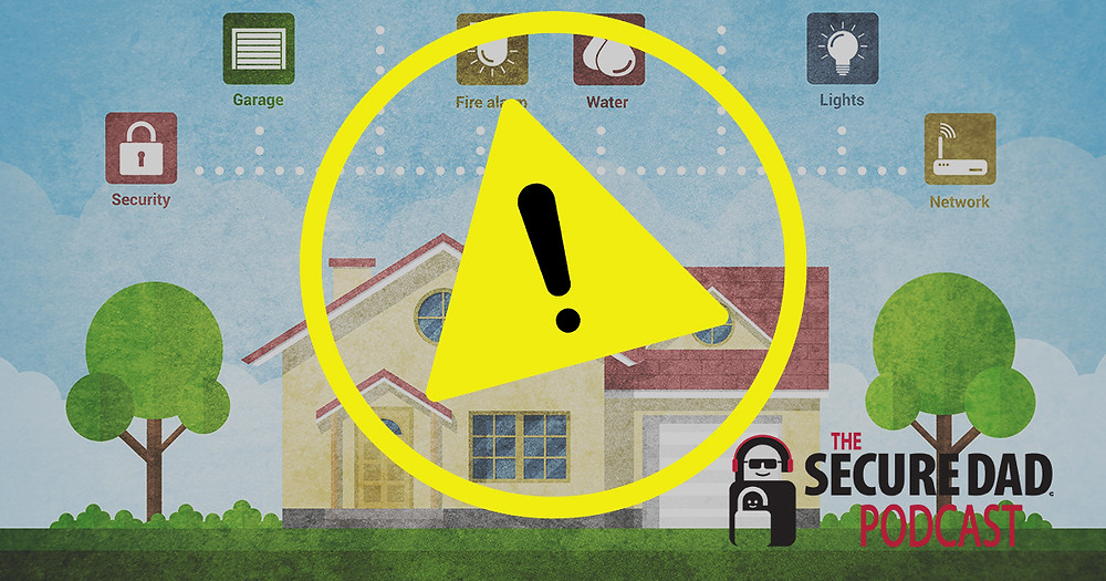 Smart Home Security Risks | The Secure Dad
