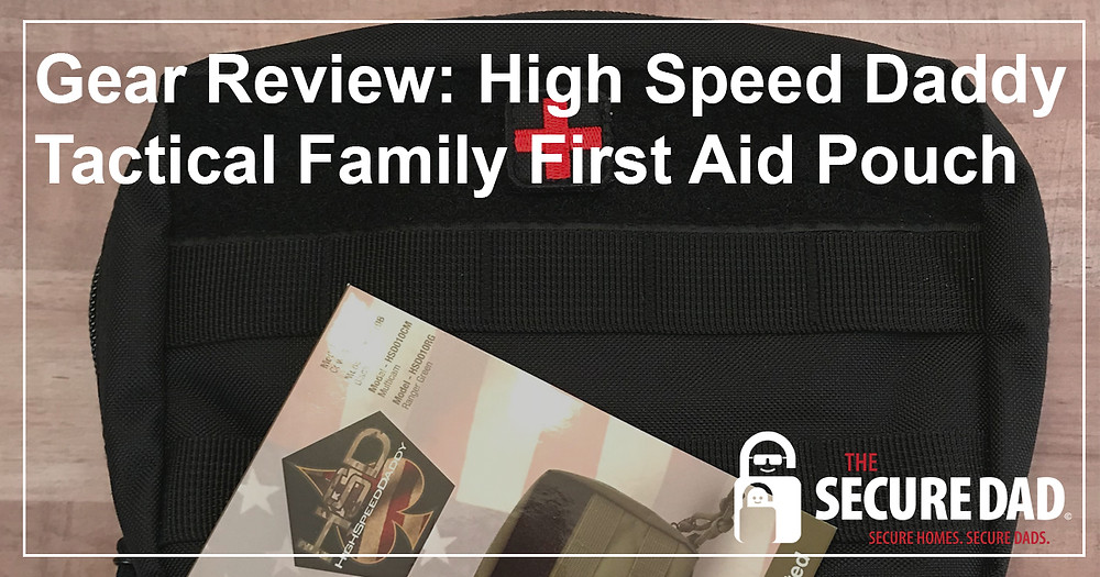 High Speed Daddy Family First Aid Pouch | The Secure Dad