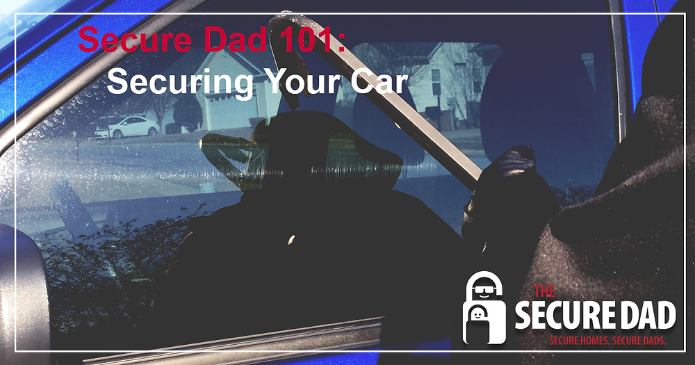 Securing Your Car | Car Security | The Secure Dad | Secure Dad