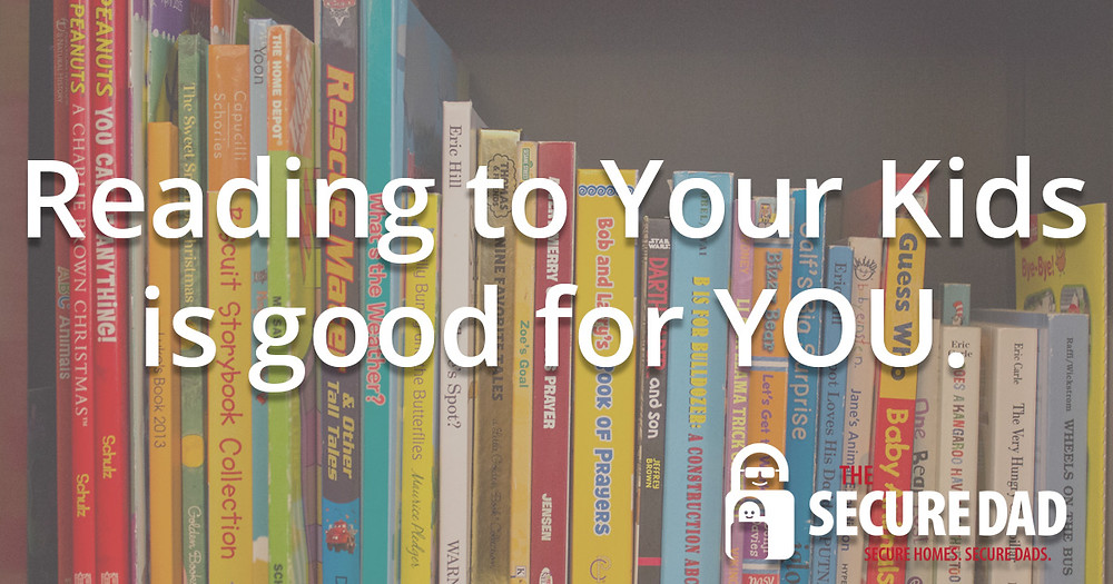 Reading to your kids is good for you | The Secure Dad | Secure Dad | Reading | Children's Books | Secure Dad Blog | Secure Dad