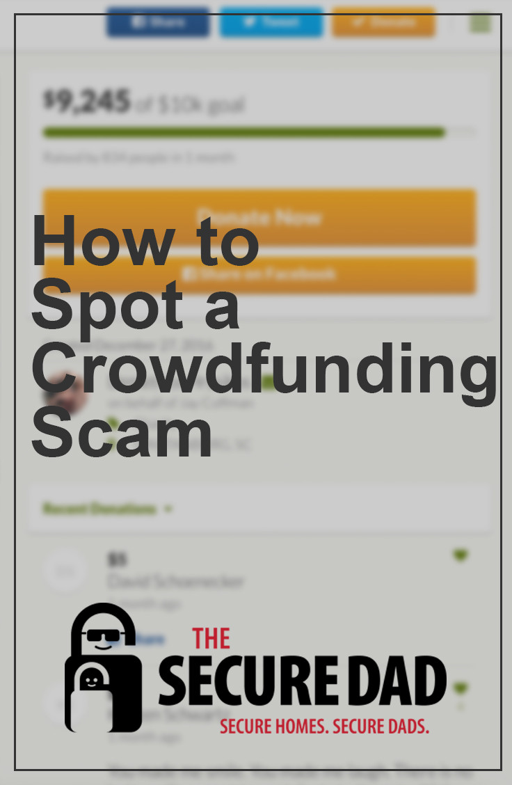 How to Spot a Crowdfunding Scam | The Secure Dad | Secure Dad | Family Safety | Home Security | Fatherhood
