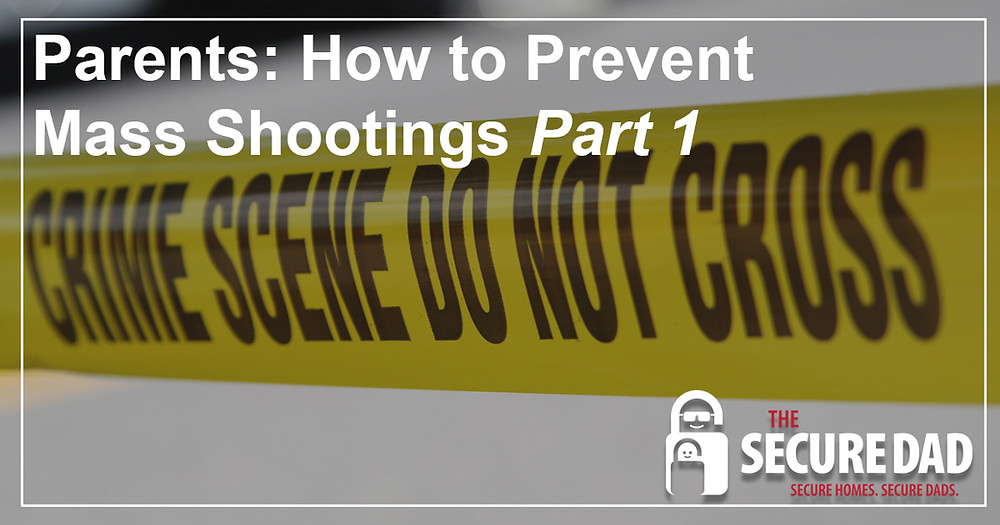 How to Prevent Mass Shootings | The Secure Dad