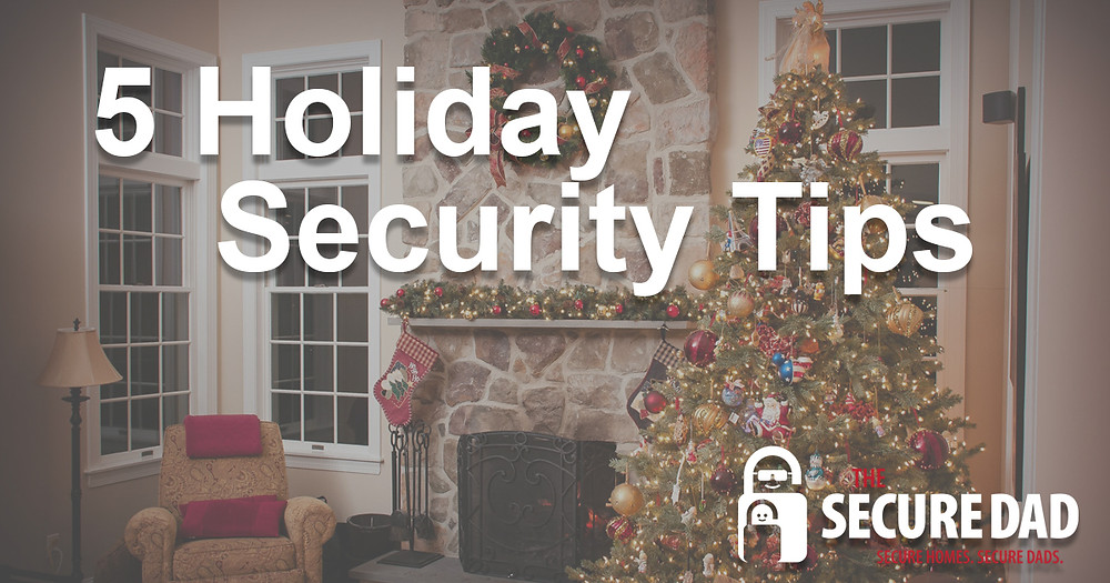 Christmas Tree | The Secure Dad | 5 Holiday Security Tips | Secure Dad