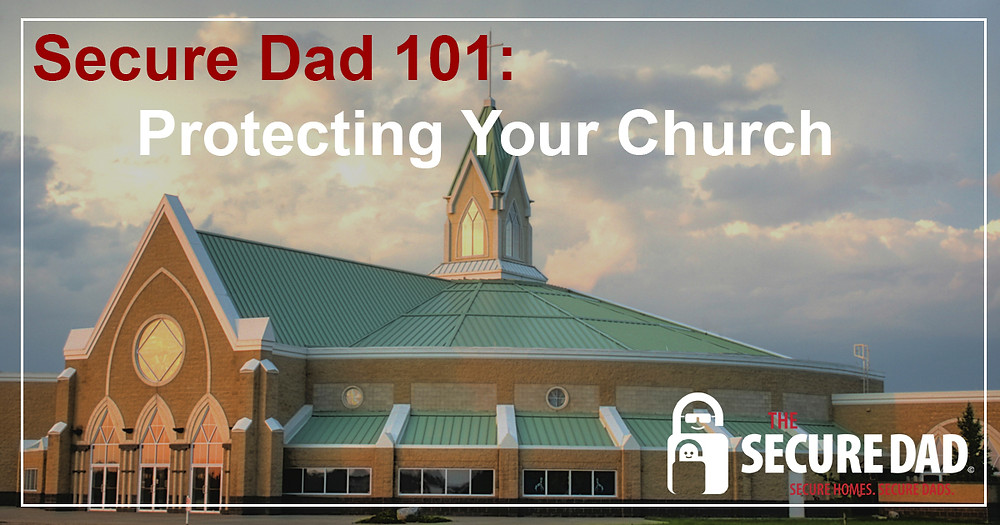 Protecting Your Church | The Secure Dad