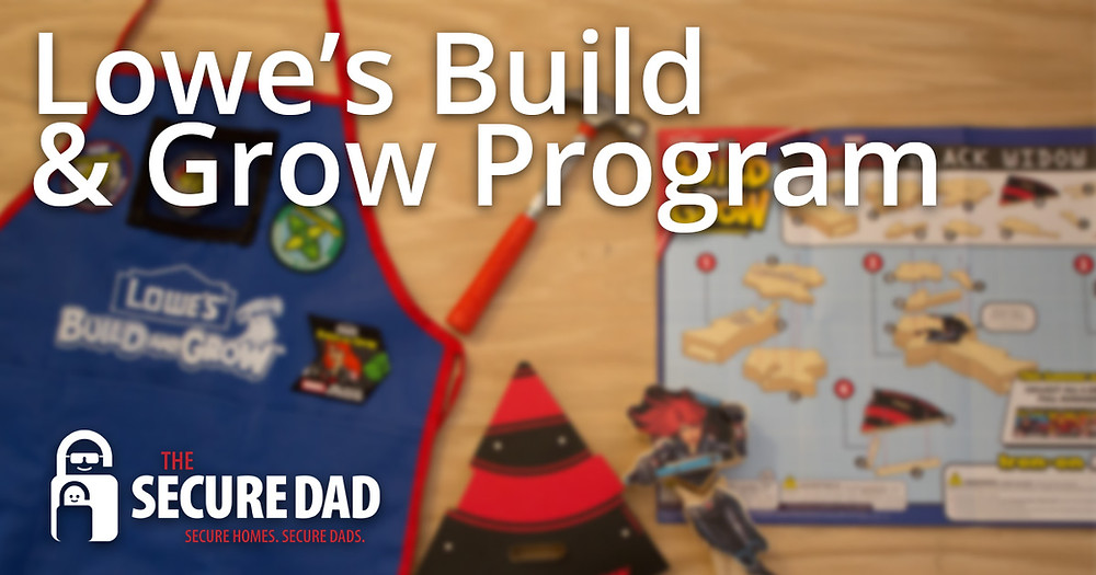 Lowe's Build and Grow Program | The Secure Dad