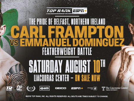 August 10: Carl Frampton-Emmanuel Dominguez Featherweight Clash Headlines Philly Fight Night LIVE on