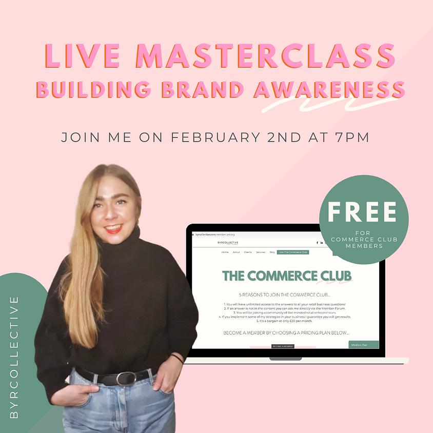 February Masterclass - Building Brand Awareness