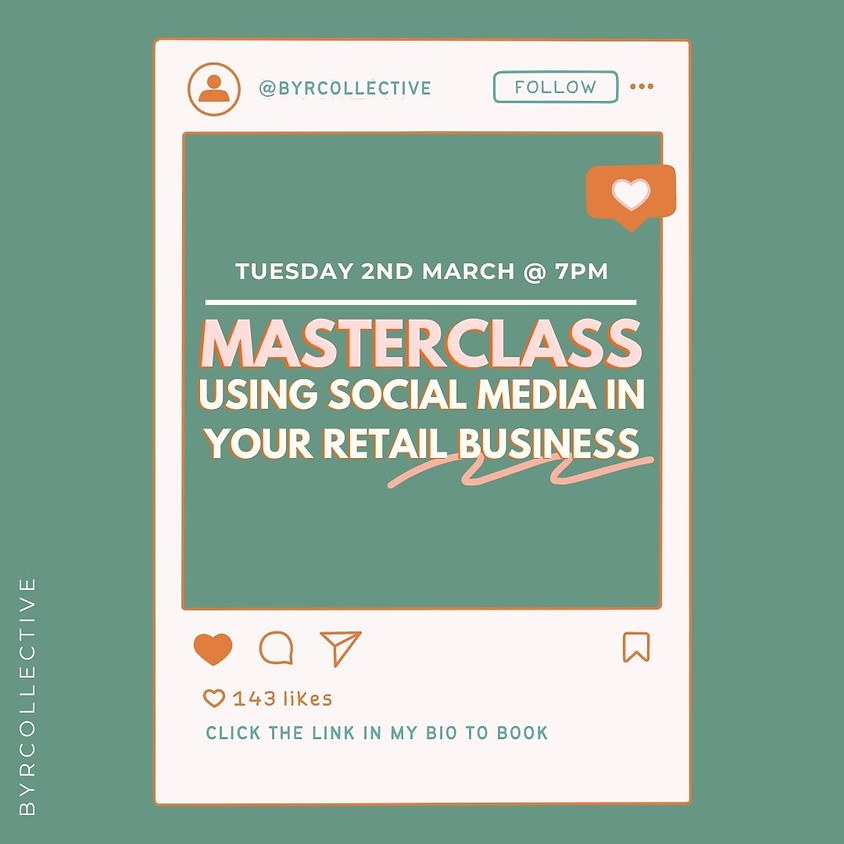 March Masterclass | Using Social Media in your retail business
