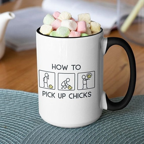 How to Pick Up Chicks 15 oz mug