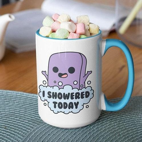 I Showered Today 15 oz mug