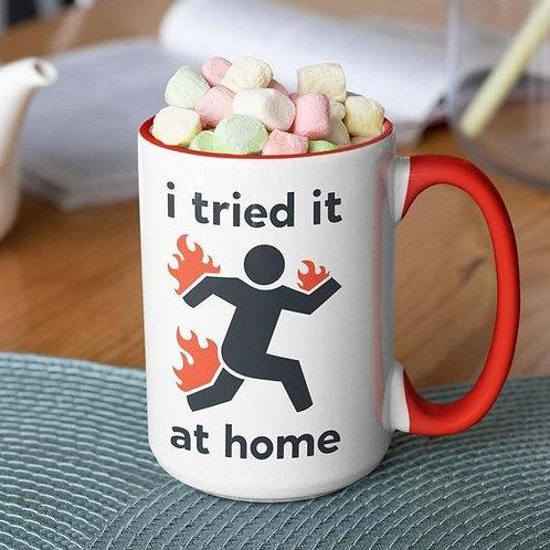 I Tried it at Home 15 oz mug