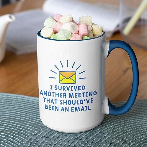 I Survived Another Meeting 15 oz mug