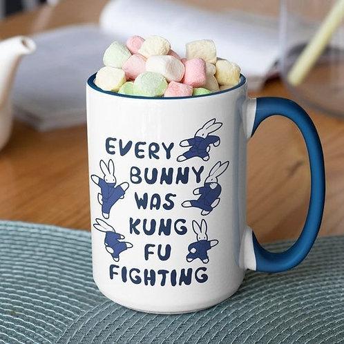 Every Bunny Was Kung Fu Fighting 15 oz mug