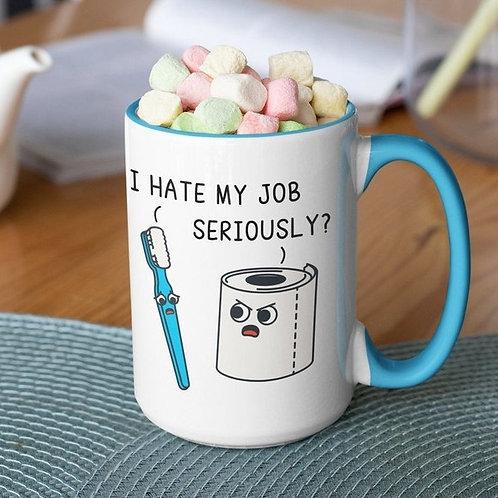 I Hate My Job 15 oz mug