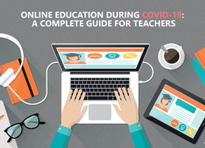 Online Education During COVID-19: A Complete Guide for Teachers